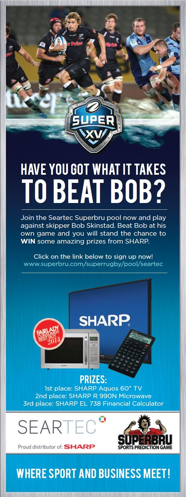"Join the SEARTEC Superbru pool where you could win some fantastic prizes as well as bragging rights over our very own Bob Skinstad! The competition will run for the duration of the Super Rugby season so make sure you keep your eyes on the log.  1st Prize: 60"" SHARP Aquos TV 2nd Prize: R-990N Microwave 3rd Prize: EL-738 Financial Calculator  Join the Seartec pool by clicking on the link below or entering the pool code. http://www.superbru.com/superrugby/pool.php?p=11354283  Pool code…"