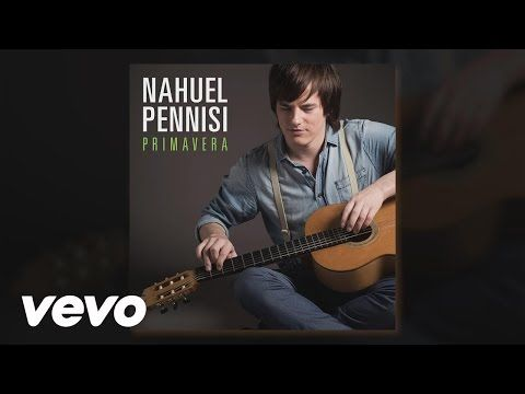 Nahuel Pennisi - Primavera - YouTube