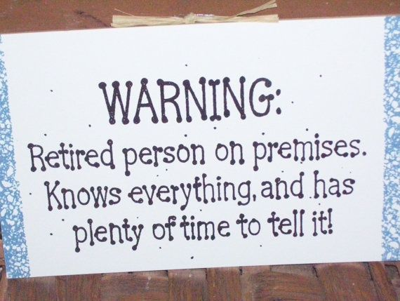 Humorous Retirement Quotes | Perfect sign for Shirley | Cute Quotes & Funny Sayings