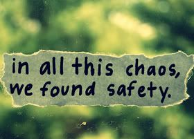 In all this chaos we found safety #quote