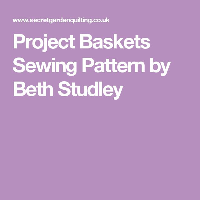 Project Baskets Sewing Pattern by Beth Studley