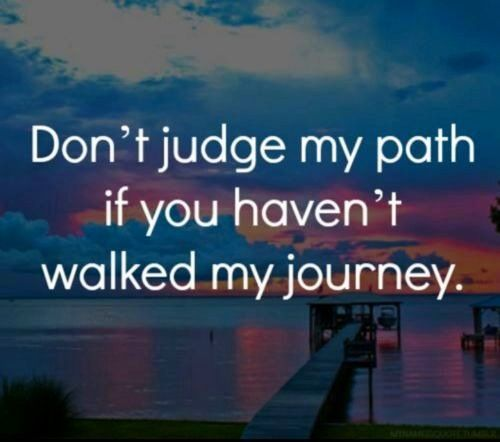 You haven't walked my journey so don't judge my path www.titanoutletstore.com