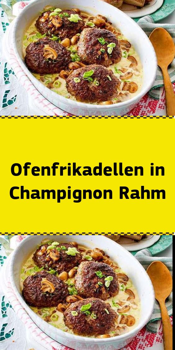 Ofenfrikadellen in Champignon Rahm