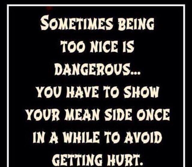 Too Kind Quotes: I'm Wayyyyy Too Nice Sometime!