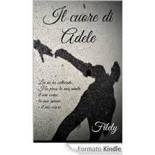 Ella Gai: Il Cuore di Adele  di Filely