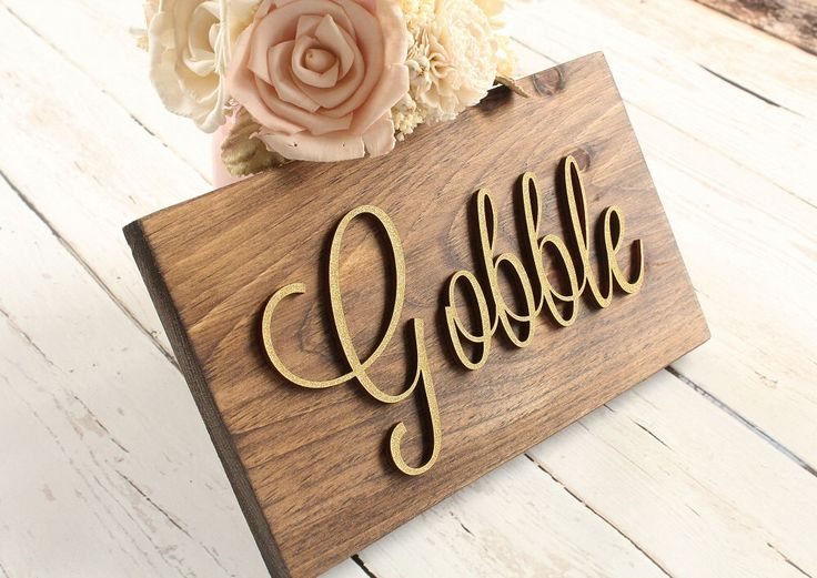 Gobble Sign Thanksgiving Sign Rustic Thanksgiving Sign Gold Thanksgiving Rustic Elegance by DownInTheBoondocks on Etsy https://www.etsy.com/listing/250067330/gobble-sign-thanksgiving-sign-rustic