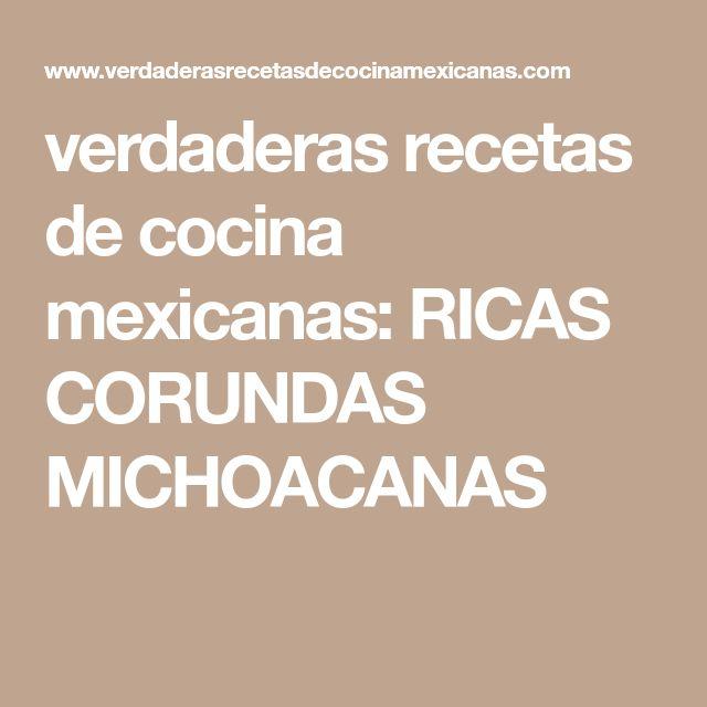 verdaderas recetas de cocina mexicanas: RICAS CORUNDAS MICHOACANAS