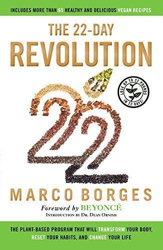 The 22-Day Revolution: The Plant-Based Program That Will Transform Your Body, Reset Your Habits, and Change Your Life by Marco Borges