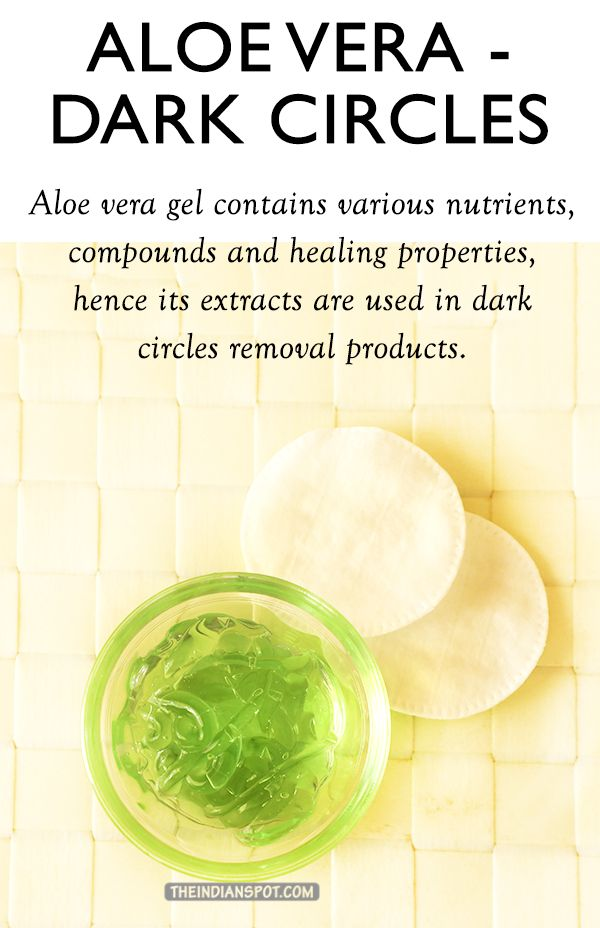 Aloe Vera for dark under eye circles.