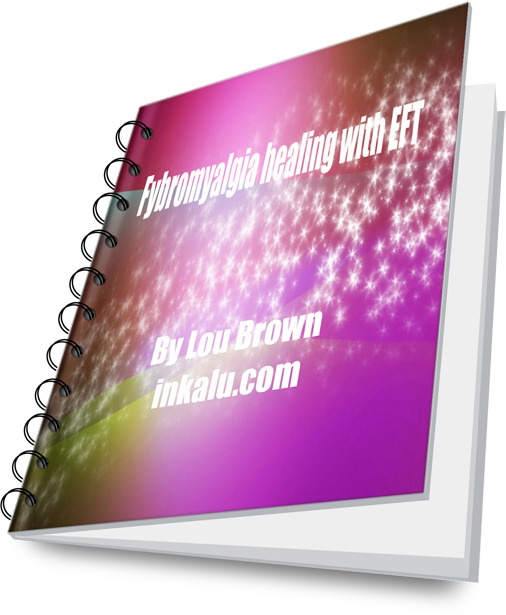 Fybromyaligia Healing With EFT  Short ebook giving insight into healing with EFT.