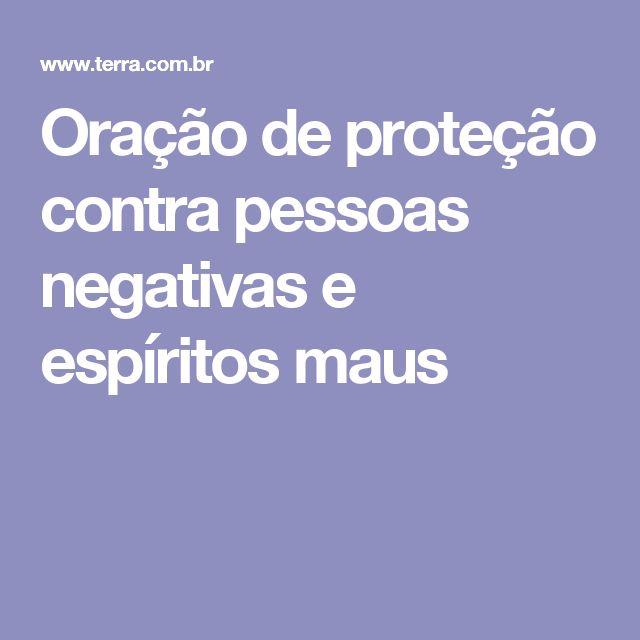 Oração de proteção contra pessoas negativas e espíritos maus