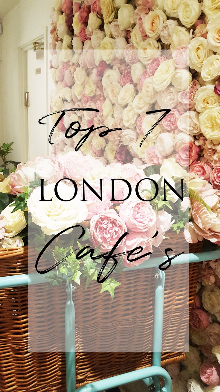 TOP 7 LONDON CAFES YOU HAVE TO VISIT  #flowers #interior #food #pinkflowers '#decorations #cafes #londoncafes #flowerwalls #elancafe