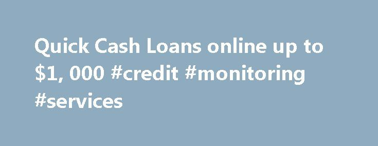 Quick Cash Loans online up to $1, 000 #credit #monitoring #services http://credits.remmont.com/quick-cash-loans-online-up-to-1-000-credit-monitoring-services/  #loans with no credit check # Get up to $1,000 Cash Loan Now! LoanUp.com was designed to connect you with more than 120 lenders simultaneously. By filling out the form, you will get the best deal from the largest lender's…  Read moreThe post Quick Cash Loans online up to $1, 000 #credit #monitoring #services appeared first on Credits.