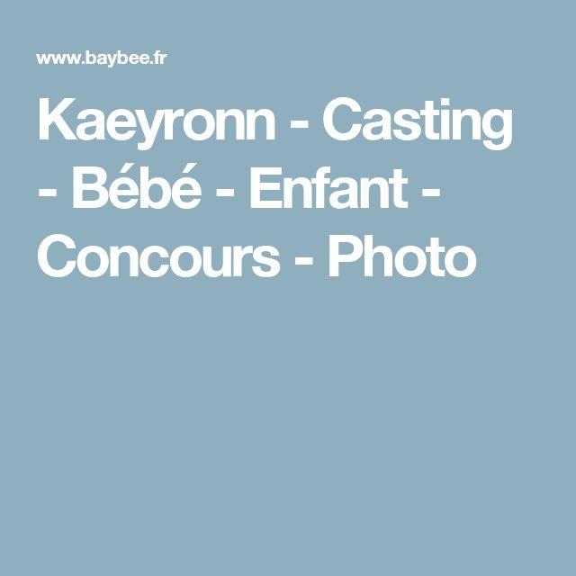 Kaeyronn - Casting - Bébé - Enfant - Concours - Photo