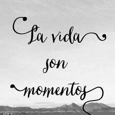 Tan solo eso....momentos.