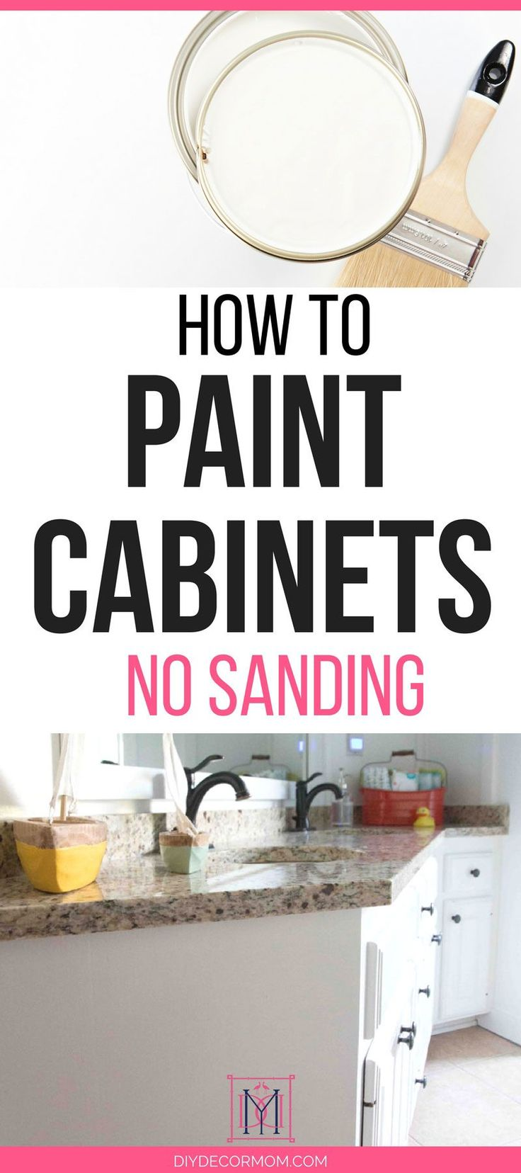 how to paint bathroom cabinets with no sanding! Before you paint your cabinets, read why you shouldn't sand them! Plus see the secret tips to getting a flawless finish by home decor blogger DIY Decor Mom!