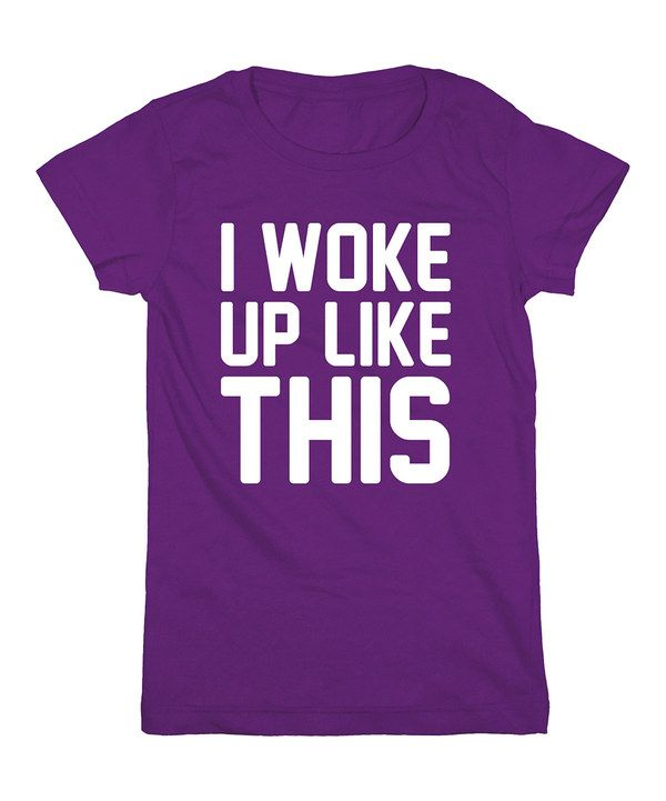 Look at this KidTeeZ Purple 'I Woke Up Like This' Fitted Tee - Girls on #zulily today!