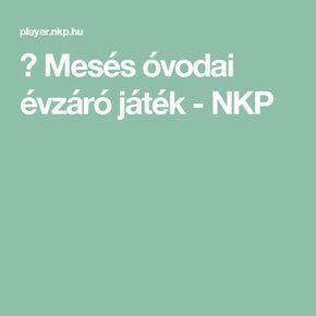 ▶ Mesés óvodai évzáró játék - NKP