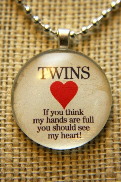 I LOVE this!!! Twins- If you think my hands are full you should see my heart- Glass Tile Pendant Jewelry Necklace with FREE CHAIN and Organza Gift Bag. $5.00, via Etsy.