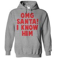 OMG Santa I Know Him T Shirt - awesomethreadz