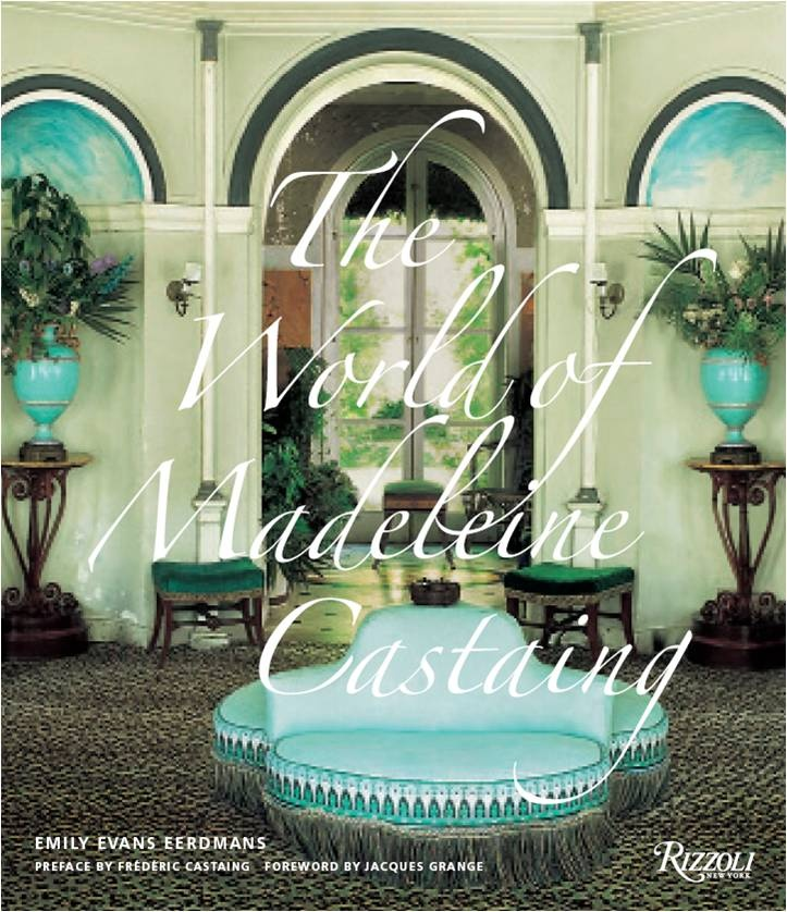 The Inimitable Style Of Renowned French Interior Designer Madeleine  Castaing, Chronicled In Depth For The First Time.