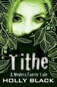 Tithe (The Modern Faerie Tales, #1) by Holly Black. After returning home from a tour with her mother's rock band, sixteen-year-old Kaye, who has been visited by faeries since childhood, discovers that she herself is a magical faerie creature with a special destiny.