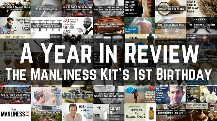 The Manliness Kit 1st birthday. A year in a review