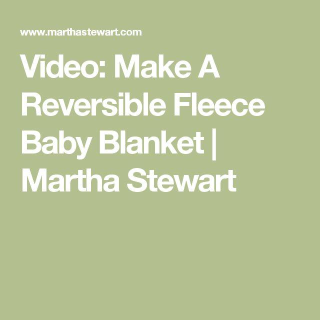 Video: Make A Reversible Fleece Baby Blanket | Martha Stewart