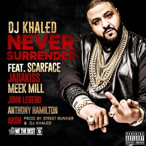 DJ Khaled ft. Scarface, Jadakiss, Meek Mill, Akon, John Legend &  Anthony Hamilton - Never Surrender by StunnaLife