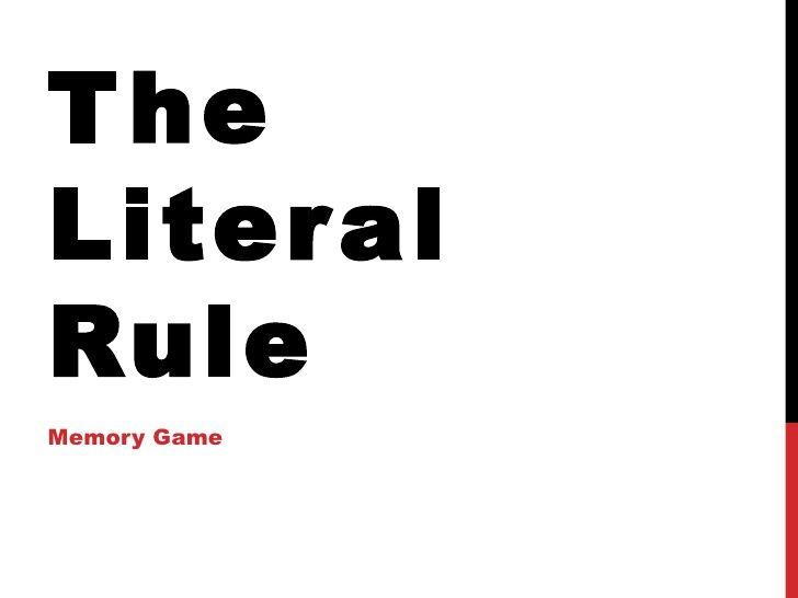 Statutory Interpretation: The Literal Rule