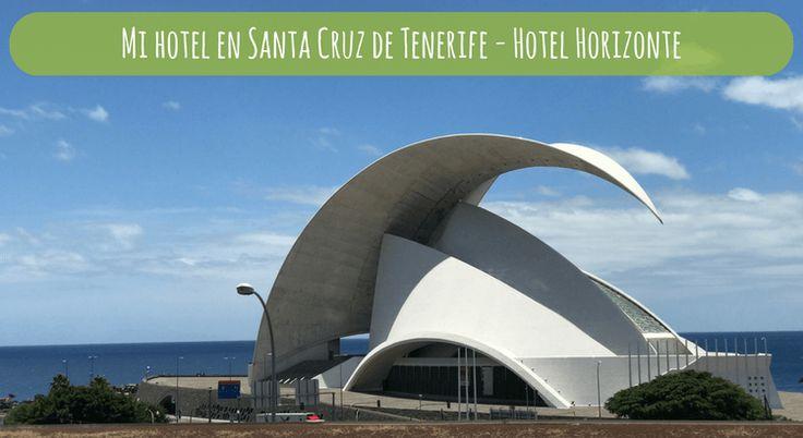 Mi hotel en Santa Cruz de Tenerife - Hotel Horizonte - MueroPorViajar