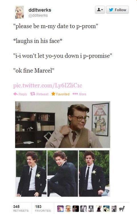 Omg I am dieing I wish this would happen!!! I love u Marcel... And Harry.... Both cute as a button both you...see what I did there... See...see... Ok...no...ok...