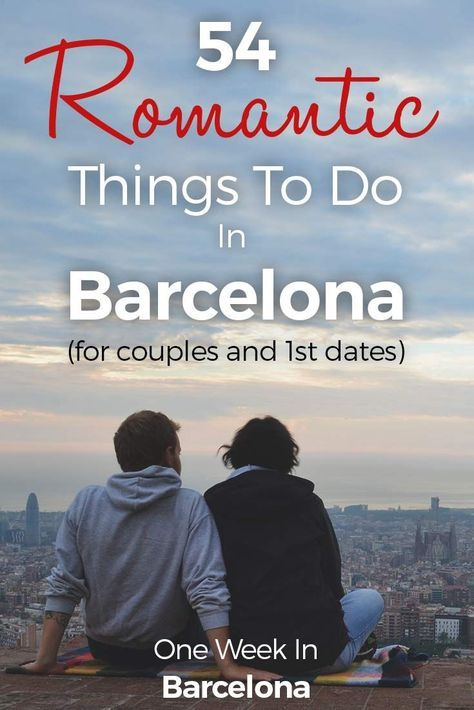 54 Romantic Things To Do in Barcelona 2017 - for Couples and 1st Dates https://one-week-in.com/54-romantic-things-to-do-barcelona/