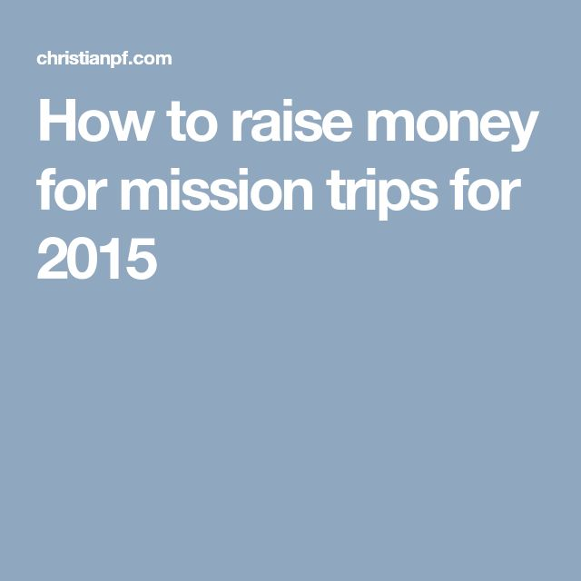 How to raise money for mission trips for 2015