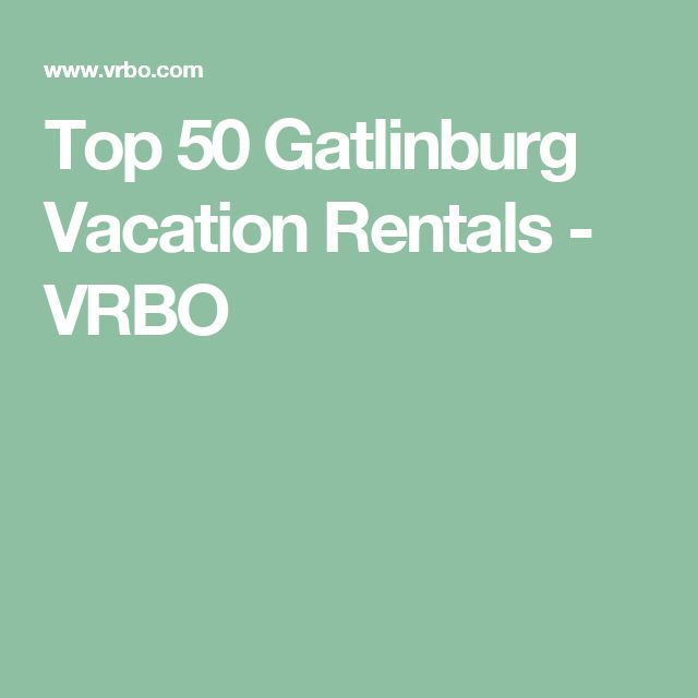 Top 50 Gatlinburg Vacation Rentals - VRBO