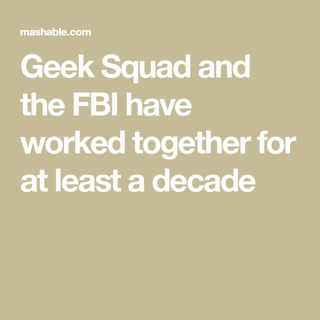 Geek Squad and the FBI have worked together for at least a decade