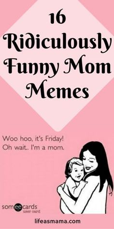 16 Ridiculously Funny Mom Memes