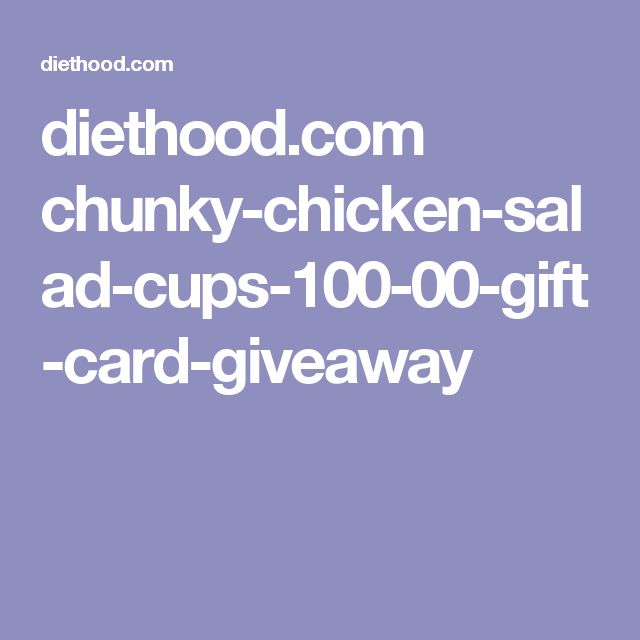 diethood.com chunky-chicken-salad-cups-100-00-gift-card-giveaway