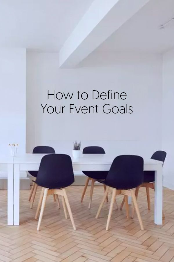 Defining Event Goals And Objectives That Make An Impact Eventgoals Corporate Event Planning Event Event Planning