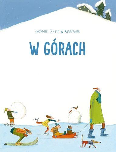 W GÓRACH - Germano Zullo & Albertine Wydawnictwo BABARYBA