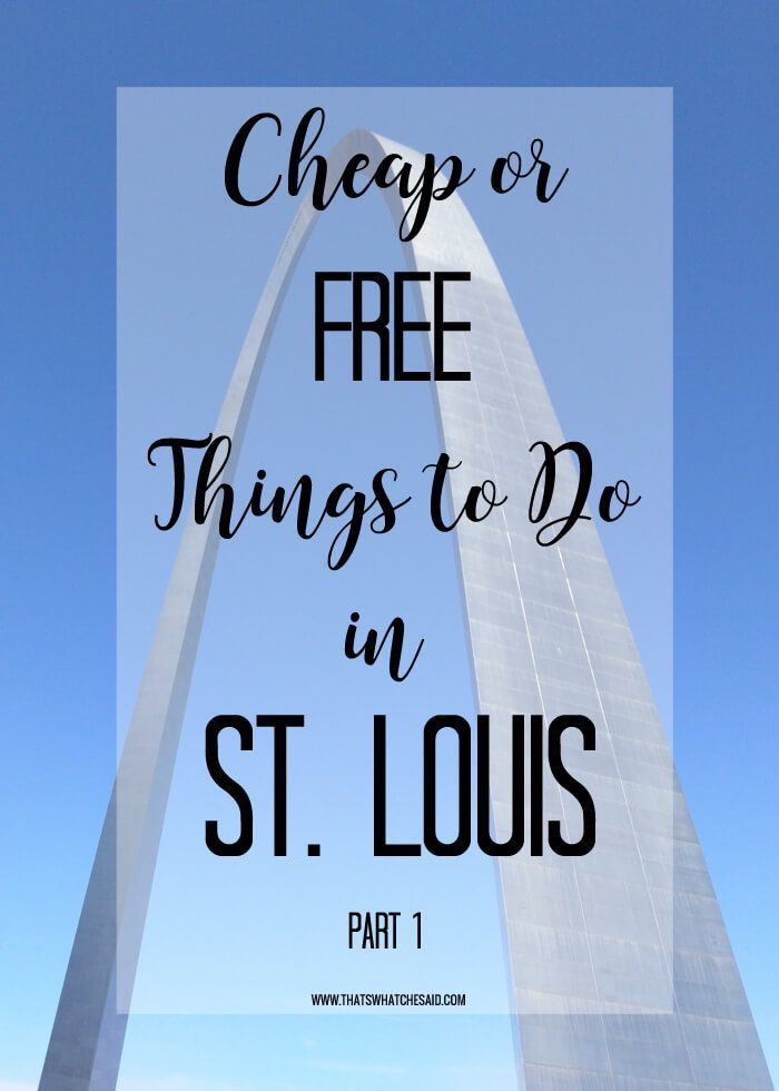 Cheap or Free Things to do in St. Louis Spring Break Missouri Vacation Kids