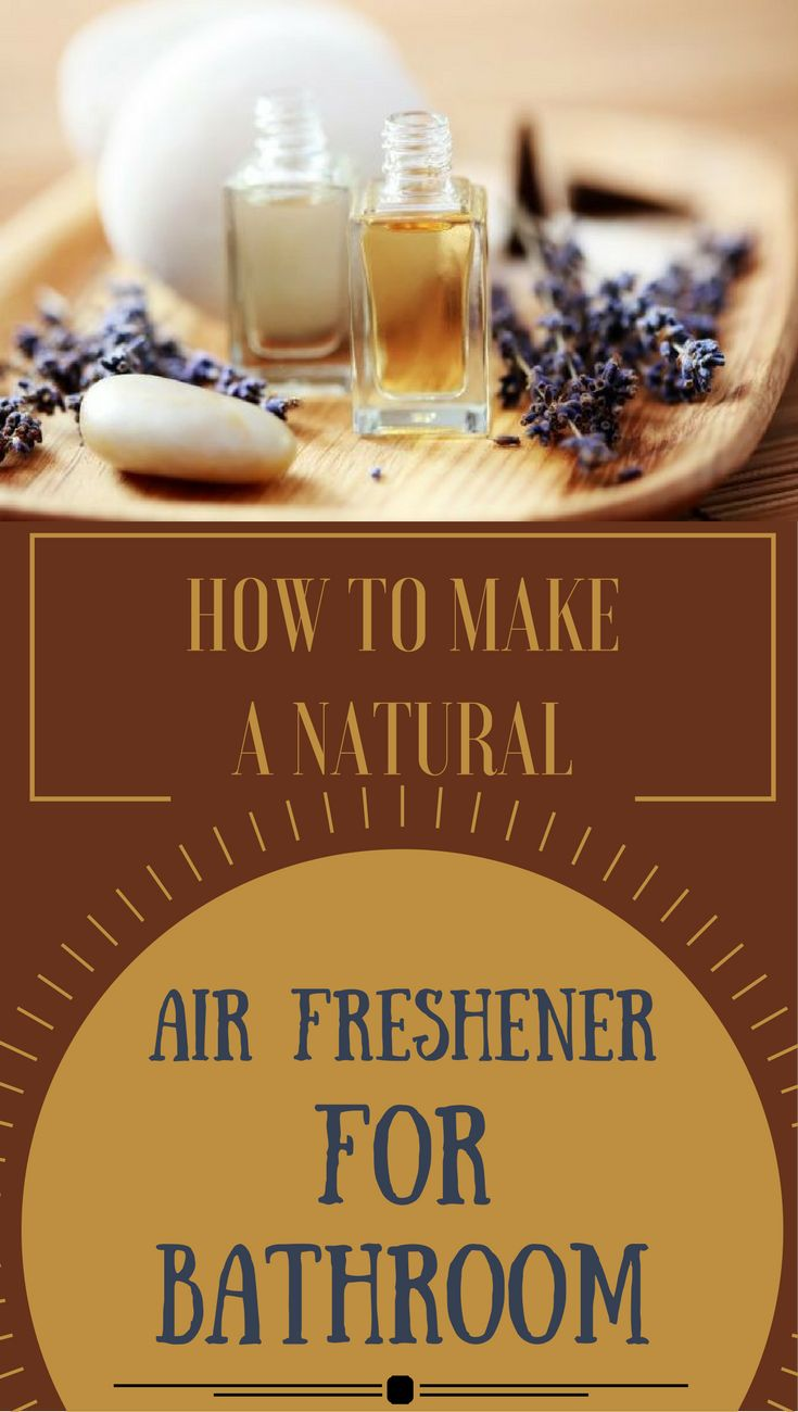 25 best ideas about bathroom freshener on pinterest - Natural air freshener for bathroom ...