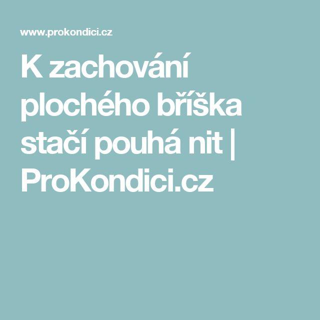 K zachování plochého bříška stačí pouhá nit   ProKondici.cz