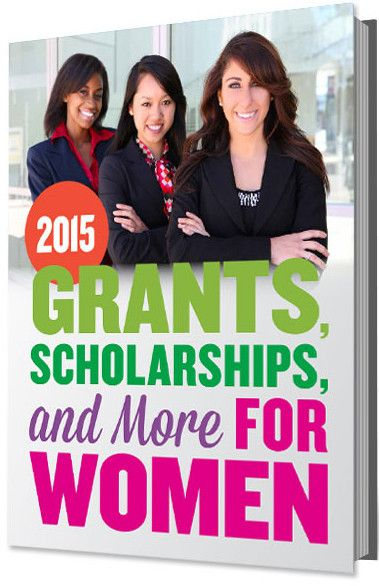 2015 Directory of Grants, Scholarships and More For Women ...