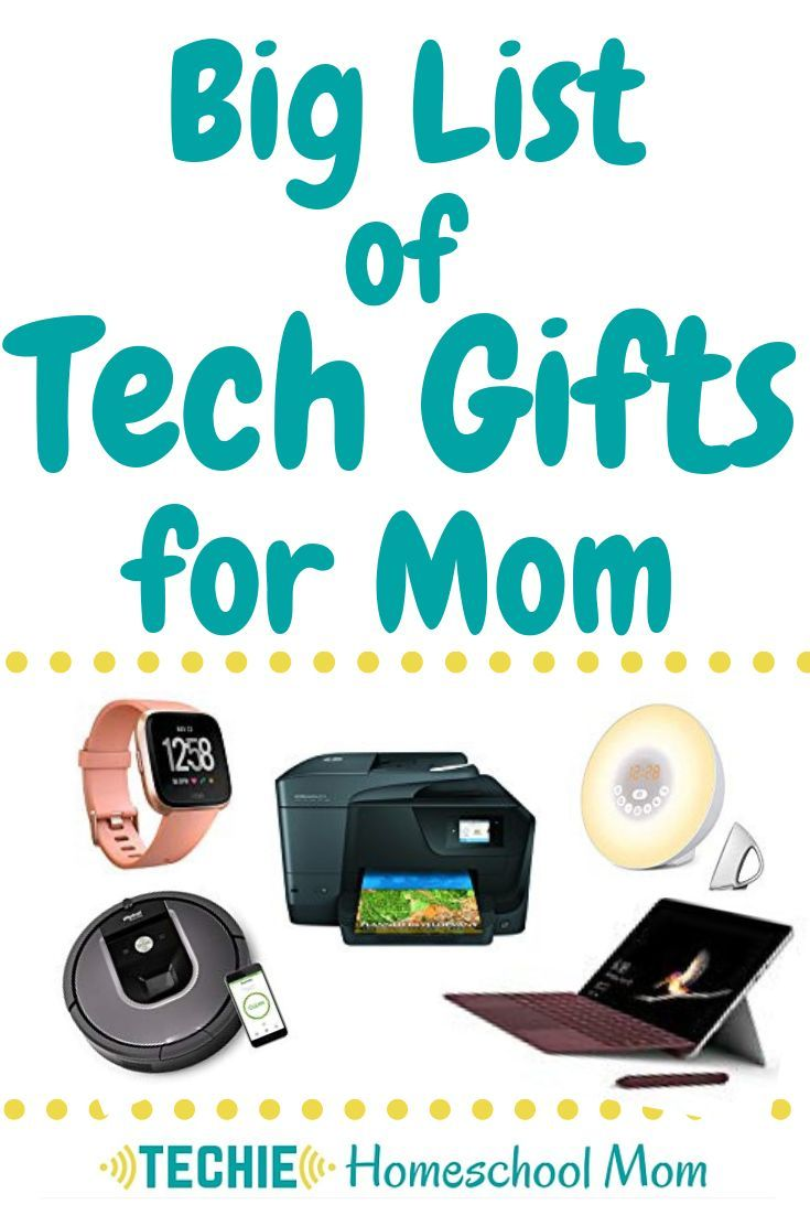Big List Of Tech Gifts For Mom Tech Gifts Technology Gifts