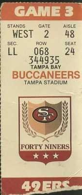 1989 TAMPA BUCS vs SAN FRANSISCO 49ers TICKET STUB~~ . $20.00. 1989 TAMPA BUCS vs SAN FRANSISCO 49ers TICKET STUB~ Photo Description TICKET STUB FROM THE SUNDAY, SEPTEMBER 17, 1989 THE TAMPA BAY BUCANEERS vs. SAN FRANCISCO 49ers GAME. CLICK ON IMAGE FOR CLEARER AND LARGER VIEW. ITEM PICTURED IS ACTUAL ITEM BUYER WILL RECEIVE. GREAT, AUTHENTIC FOOTBALL COLLECTIBLE!!!! Shipping & Payment