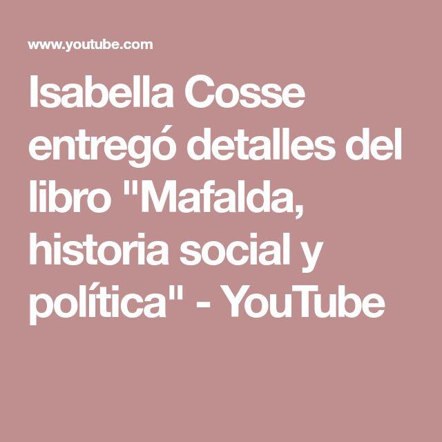 """Isabella Cosse entregó detalles del libro """"Mafalda, historia social y política"""" - YouTube"""