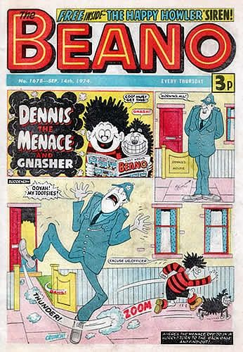 The Beano. My mother used to buy me lots of comics and comic annuals. She thought that the more I read, of anything, the better.