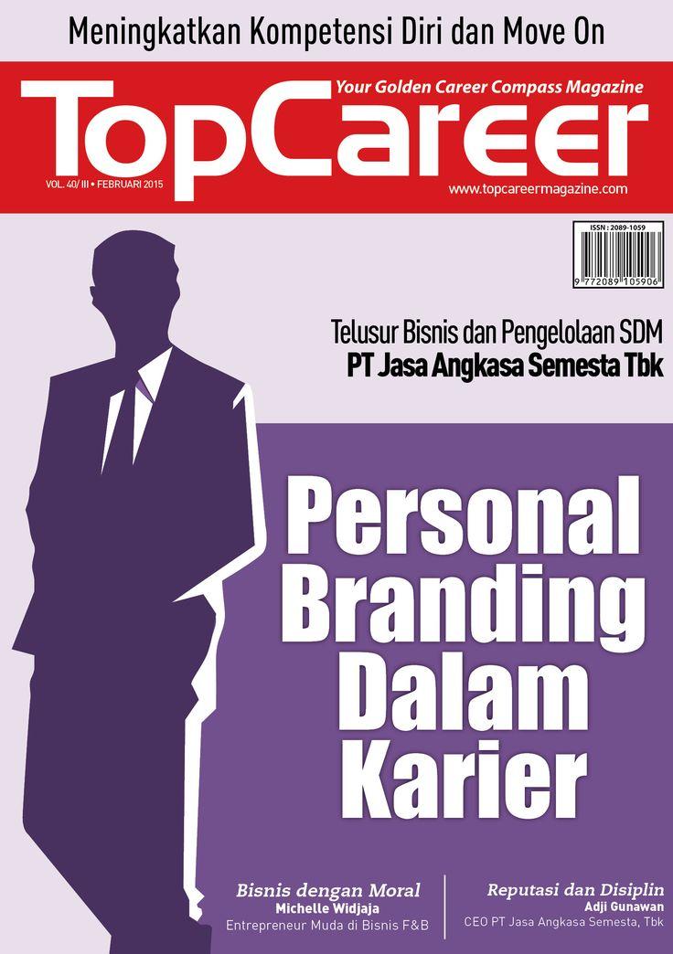 Cover Majalah Edisi 40 - Personal Branding Dalam Karier | Bisnis dengan Moral Michelle Widjaja Entrepreneur Muda di Bisnis F&B | Reputasi dan Disiplin Adji Gunawan CEO PT Jasa Angkasa Semesta, Tbk