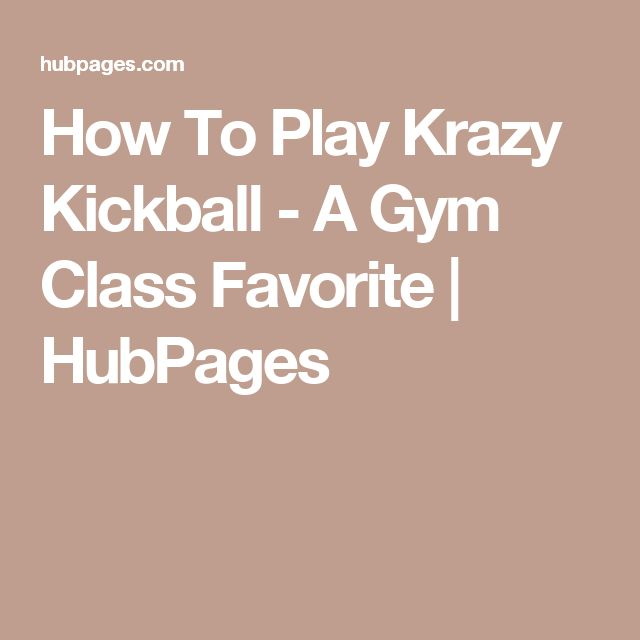 How To Play Krazy Kickball - A Gym Class Favorite | HubPages